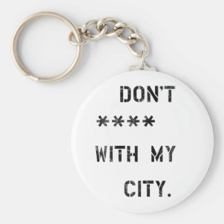 Don't **** with my City Keychain