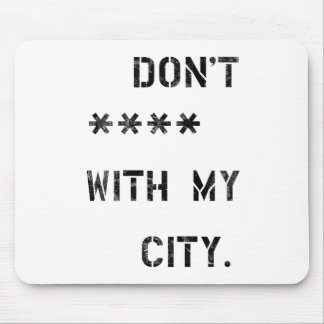 Don't **** with my City Mouse Pad