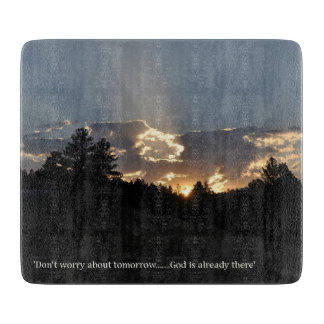 Don't Worry About Tomorrow - God is Already There Cutting Board