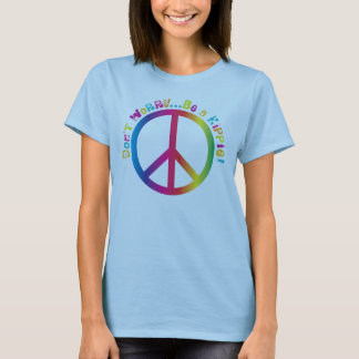 Don't Worry...Be a Hippie T-Shirt