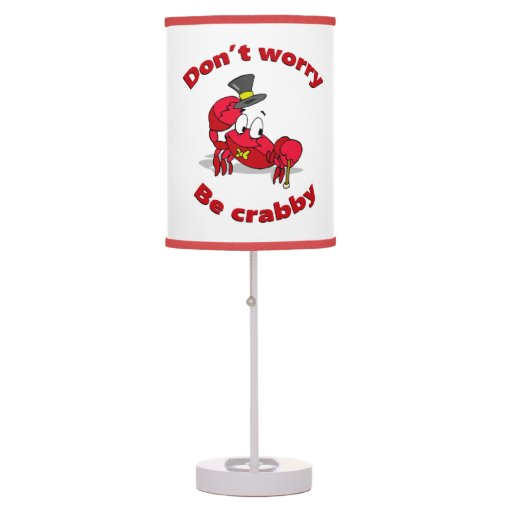 Don't Worry Be Crabby Desk Lamps