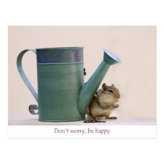 Don't Worry, Be Happy Chipmunk with Watering Can Postcard