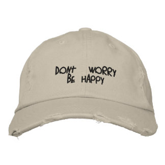 dont' worry be happy embroidered hat