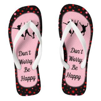 DON'T WORRY BE HAPPY FLIP FLOPS