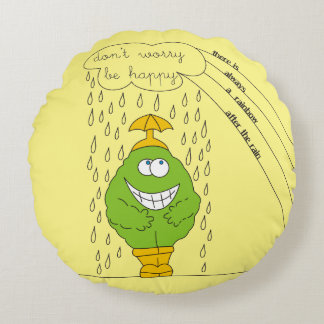 Don't Worry Be Happy Funny Creature in Rain Round Pillow