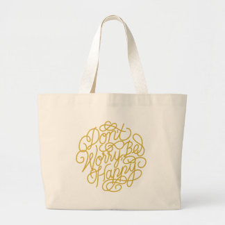 Don't Worry, Be Happy Large Tote Bag