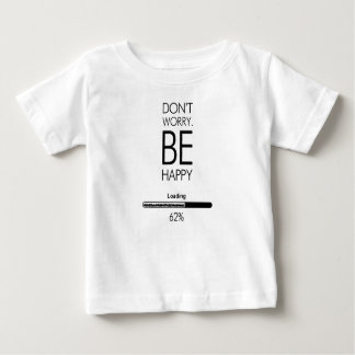DONT WORRY BE HAPPY LOADING.ai Baby T-Shirt