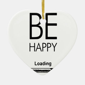DONT WORRY BE HAPPY LOADING.ai Ceramic Ornament