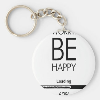 DONT WORRY BE HAPPY LOADING.ai Keychain
