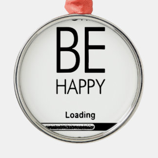 DONT WORRY BE HAPPY LOADING.ai Metal Ornament