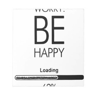 DONT WORRY BE HAPPY LOADING.ai Notepad