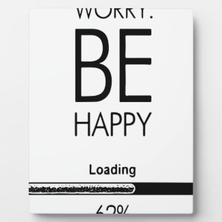 DONT WORRY BE HAPPY LOADING.ai Plaque