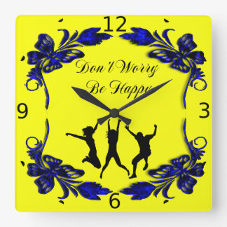 DON'T WORRY BE HAPPY SQUARE WALL CLOCK