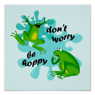 Dont Worry Be Hoppy Frog Funny Kids Poster