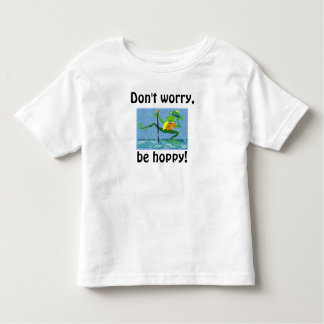 Don't worry, be hoppy! toddler t-shirt