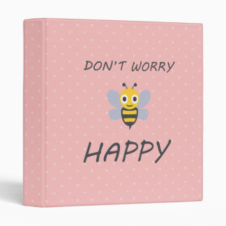 Don't worry bee happy with bee emoji vinyl binder