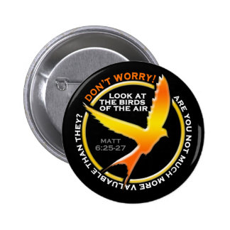 Don't Worry Christian Bird Bible Verse Religious 2 Inch Round Button