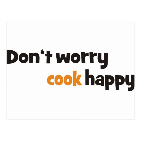 Don't worry cook happy postcard