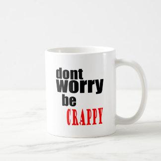 DONT worry crappy weird quote happy joke awkward m Coffee Mug