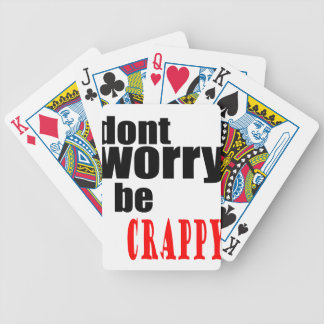 DONT worry crappy weird quote happy joke awkward m Poker Deck