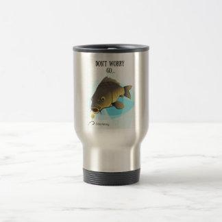 Don't worry GO...carp fishing travel mug