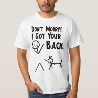 Don't Worry. I Got Your Back! Dog Version T-Shirt