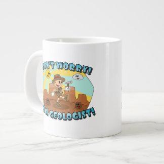 Don't Worry! I'm a Geologist! Large Coffee Mug
