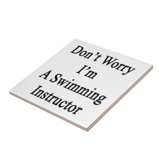 Don't Worry I'm A Swimming Instructor Small Square Tile