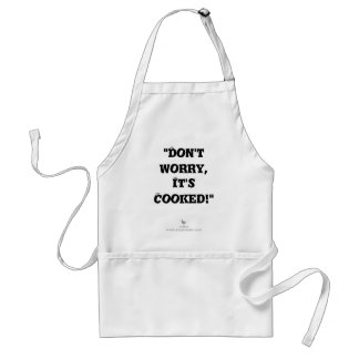 """""""Don't worry, it's cooked!"""" Standard Apron"""