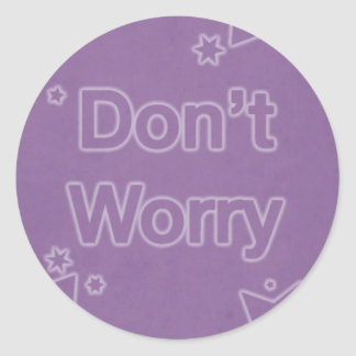 Don't Worry on a Purple Star Pattern Round Sticker