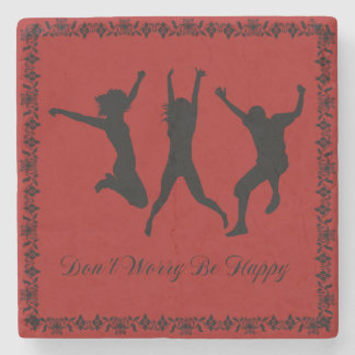 DON'T WORRY STONE COASTER