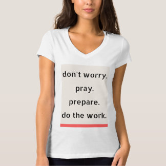 Don't Worry! T-Shirt