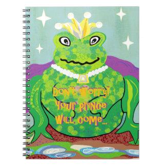 Don't Worry Your Prince Will Come Notebook