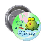 Don't Yell At ME...  I'm A Volunteer!
