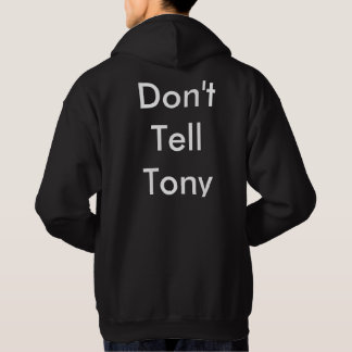 #donttelltony hoodie