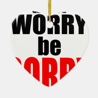dontworrybesorry dont worry worried happy sorry jo ceramic heart ornament