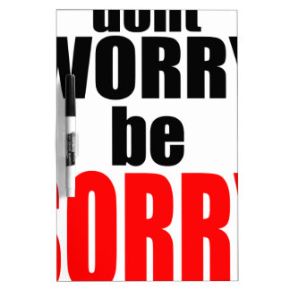 dontworrybesorry dont worry worried happy sorry jo Dry-Erase whiteboards