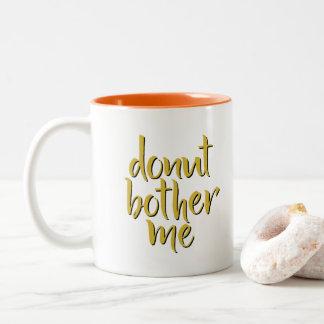 Donut Bother Me Coffee Mug