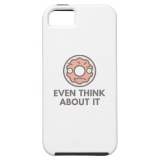Donut Even Think About It iPhone 5 Covers