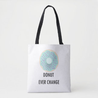 Donut Ever Change Tote