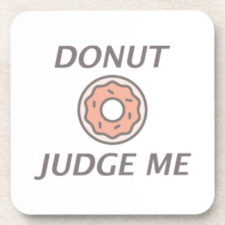 Donut Judge Me Beverage Coaster