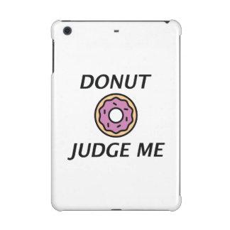 Donut Judge Me iPad Mini Case