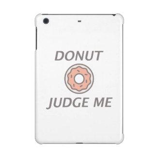 Donut Judge Me iPad Mini Cover
