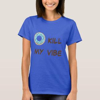 Donut Kill My Vibe Shirt