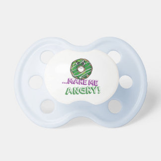 Donut Make Me Angry Funny doughnut Baby Pacifier