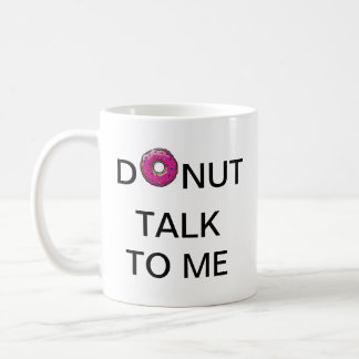 Donut Talk To Me - Mug