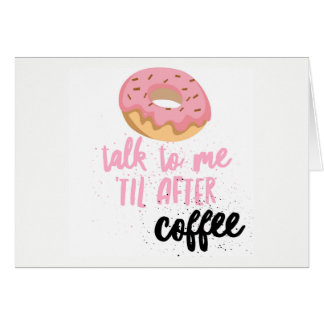 Donut Talk to Me 'Til After Coffee Notecard, Blank Card
