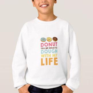 Donut Tell Me Sweatshirt
