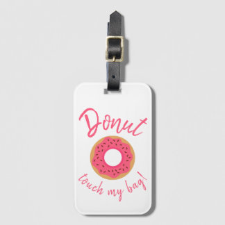 Donut Touch My Bag Pink and Chocolate Sprinkles Luggage Tag