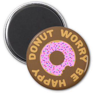 Donut Worry Be Happy 2 Inch Round Magnet